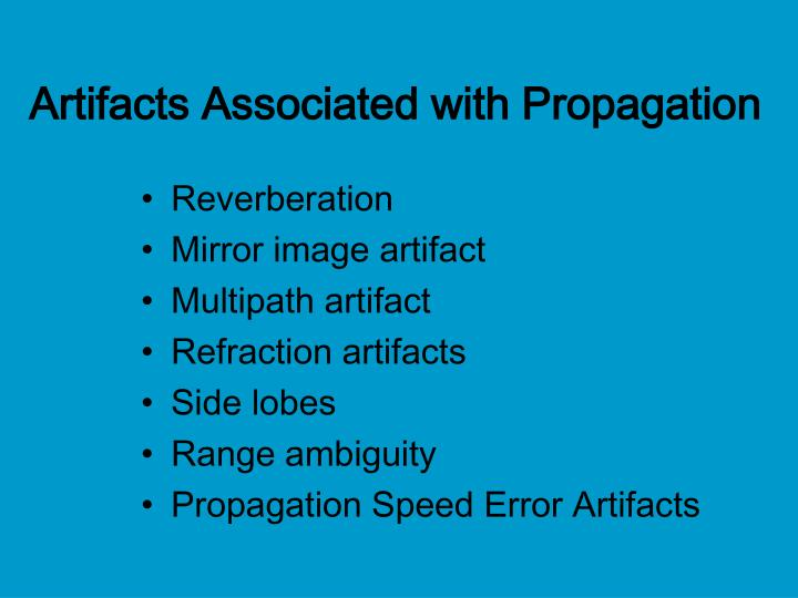Artifacts Associated with Propagation