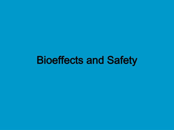 Bioeffects and Safety