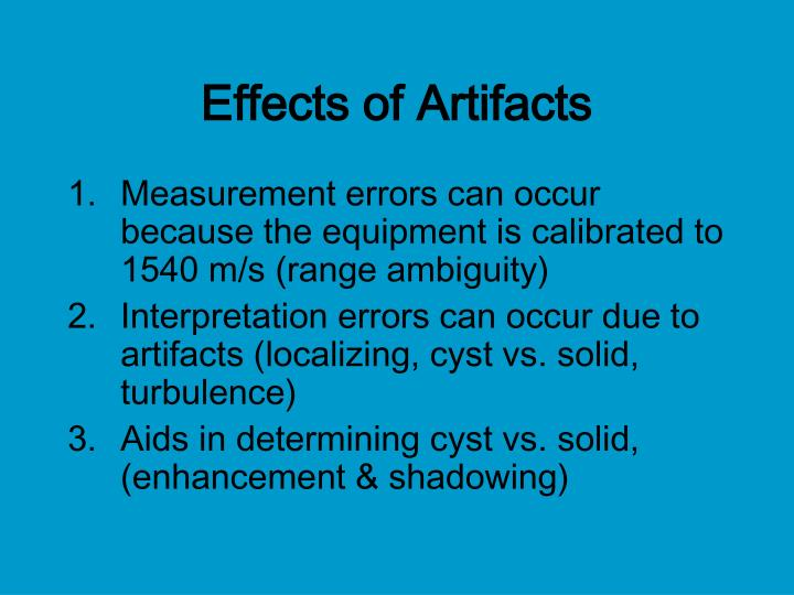 Effects of Artifacts
