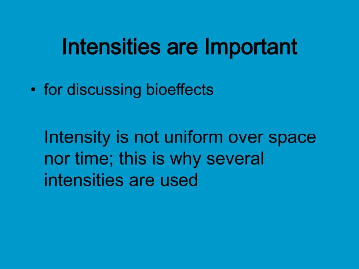 Intensities are Important