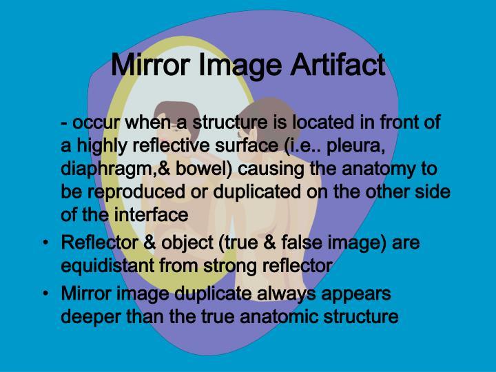 Mirror Image Artifact