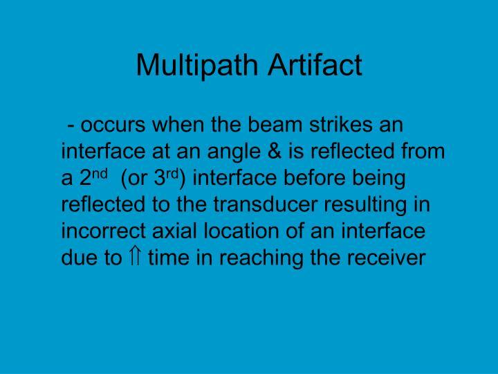 Multipath Artifact