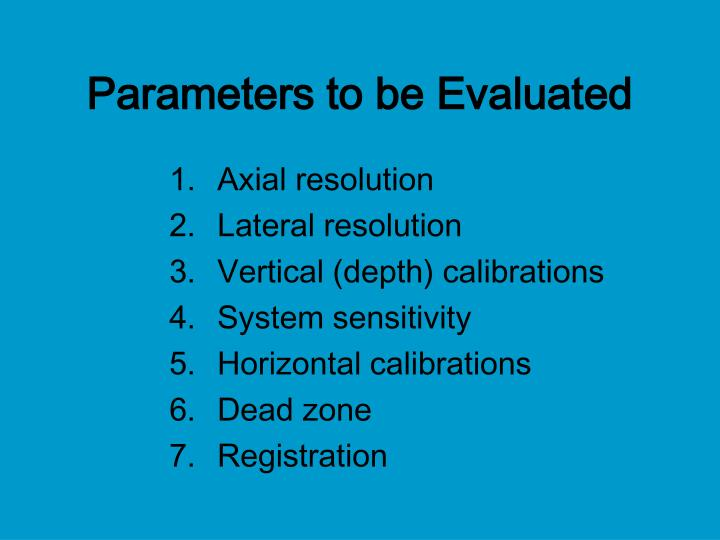 Parameters to be Evaluated