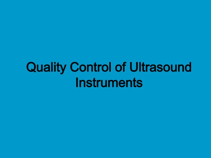 Quality Control of Ultrasound Instruments