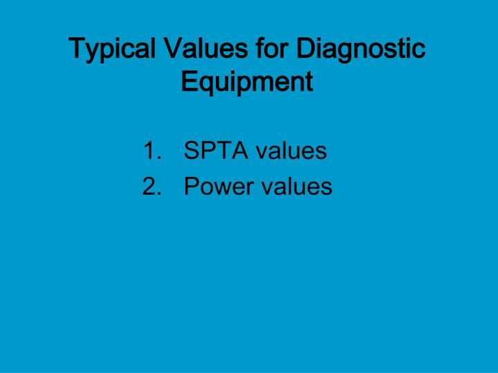 Typical Values for Diagnostic Equipment