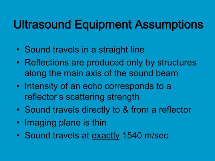 Ultrasound Equipment Assumptions