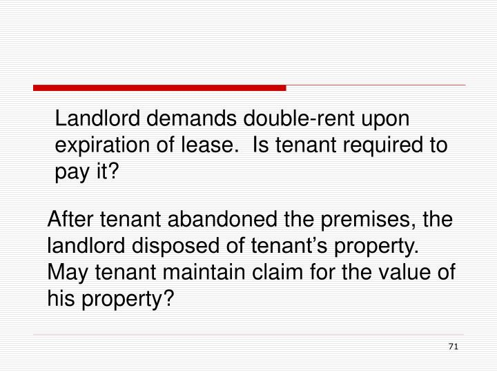 Landlord demands double-rent upon expiration of lease.  Is tenant required to pay it?