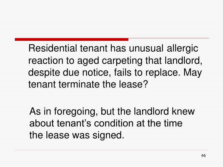 Residential tenant has unusual