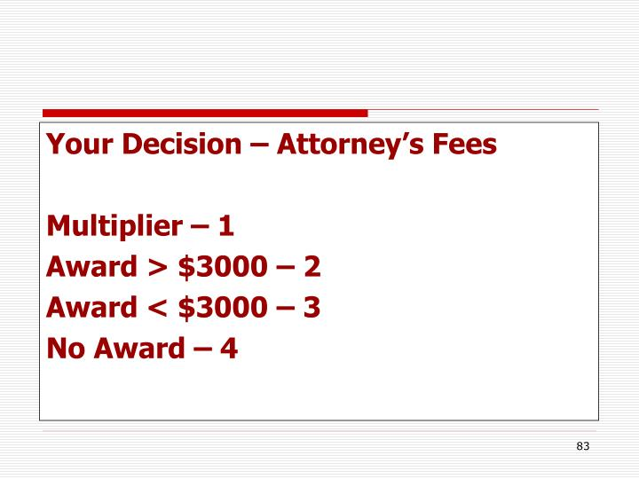 Your Decision – Attorney's Fees