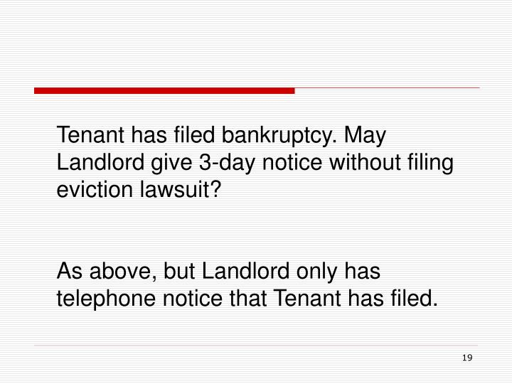 Tenant has filed bankruptcy. May Landlord give 3-day notice without filing eviction lawsuit?