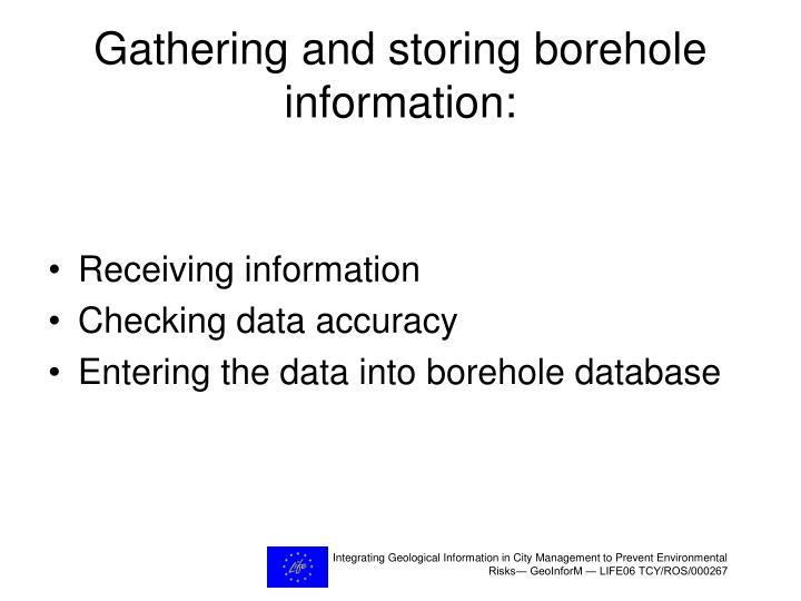 Gathering and storing borehole information: