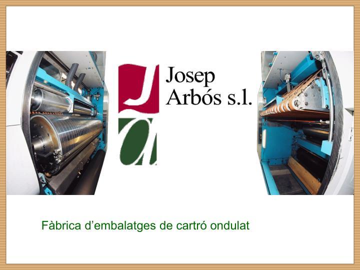 Fàbrica d'embalatges de cartró ondulat