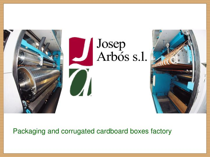 Packaging and corrugated cardboard boxes factory