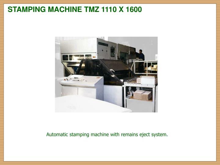 STAMPING MACHINE TMZ 1110 X 1600