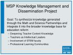 msp knowledge management and dissemination project