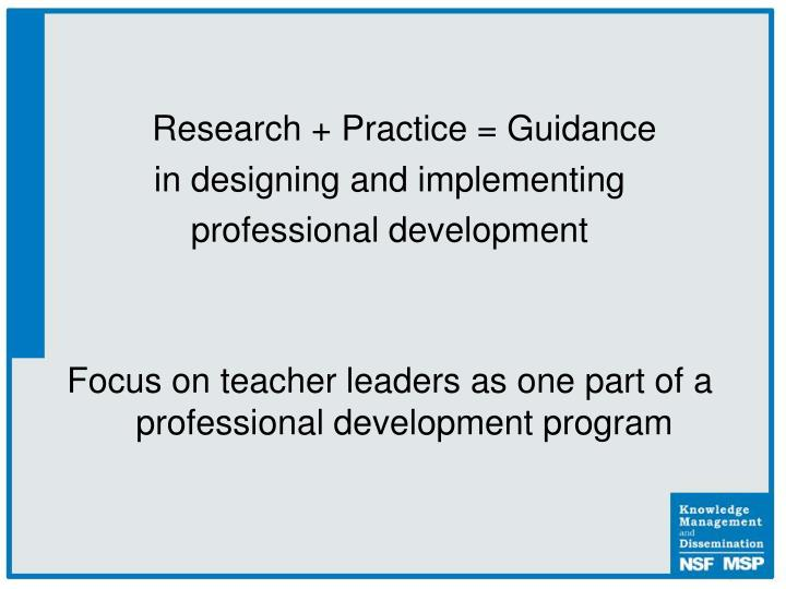 Research + Practice = Guidance