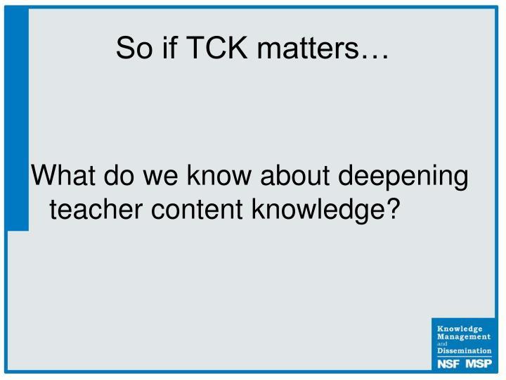 So if TCK matters…