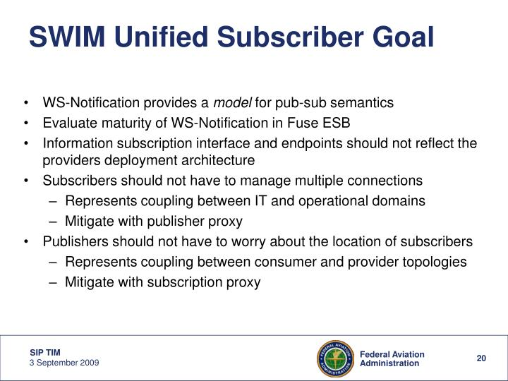 SWIM Unified Subscriber Goal