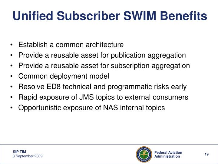 Unified Subscriber SWIM Benefits