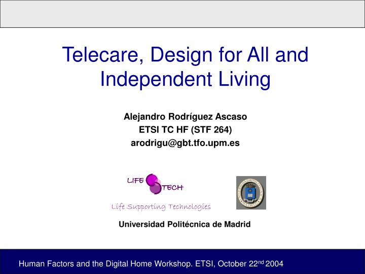 Telecare design for all and independent living