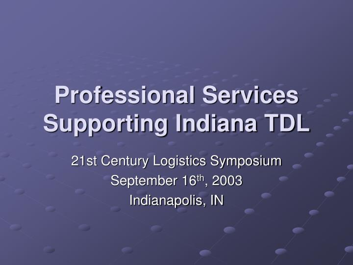 Professional services supporting indiana tdl