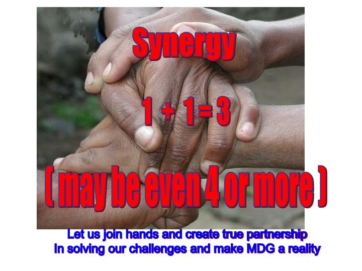 Let us join hands and create true partnership