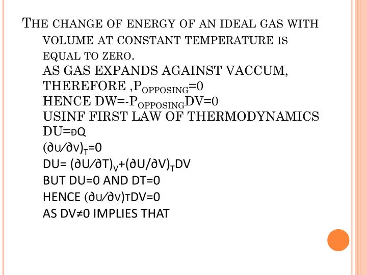 The change of energy of an ideal gas with volume at constant temperature