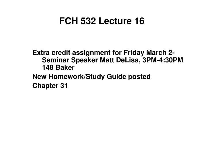 FCH 532 Lecture 16