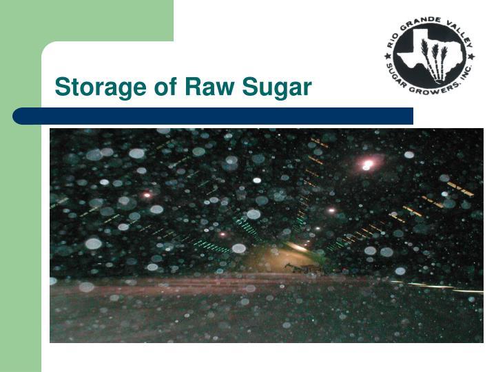 Storage of Raw Sugar