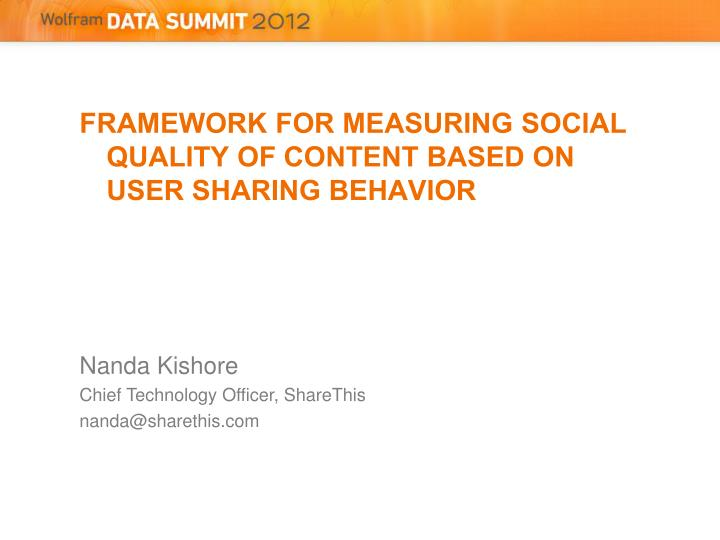 FRAMEWORK FOR MEASURING SOCIAL QUALITY OF CONTENT BASED ON USER