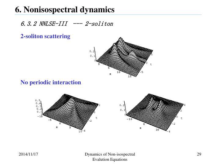 6. Nonisospectral dynamics
