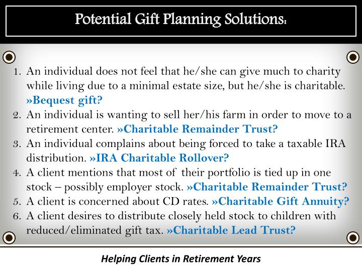 Potential Gift Planning Solutions: