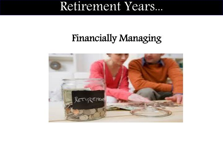 Retirement Years...