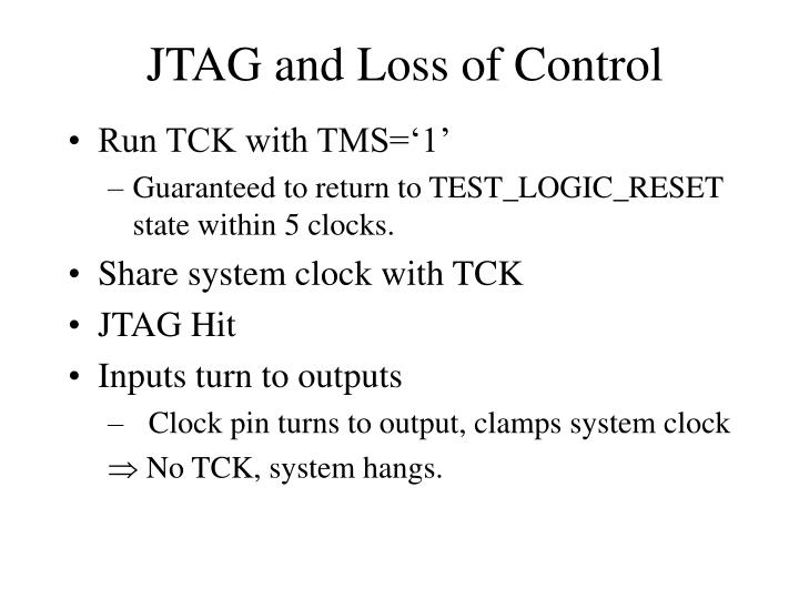 JTAG and Loss of Control