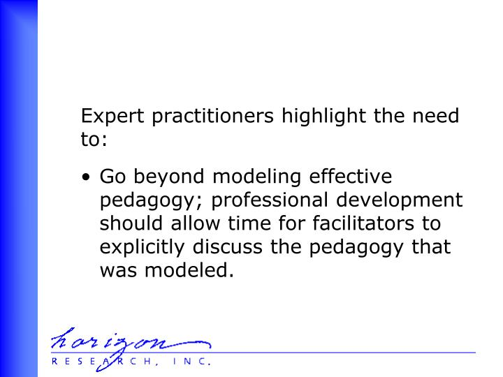 Expert practitioners highlight the need to: