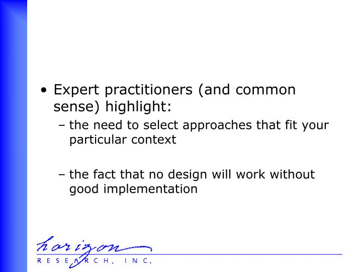 Expert practitioners (and common sense) highlight: