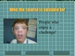 who the course is suitable for1