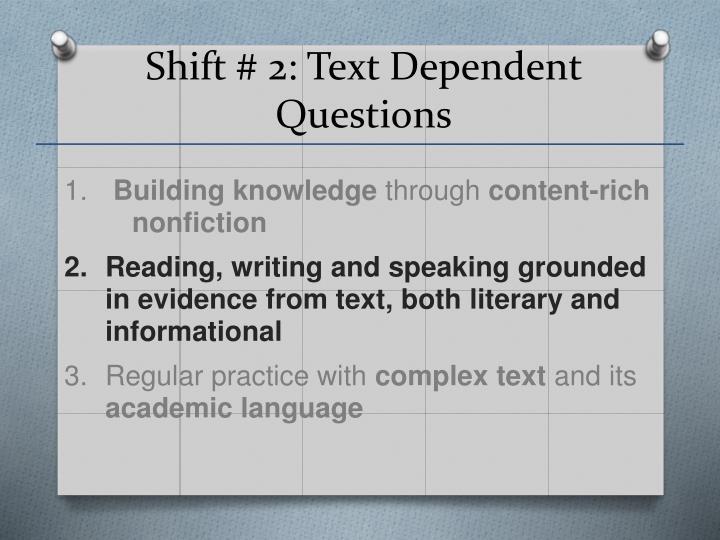 Shift # 2: Text Dependent Questions