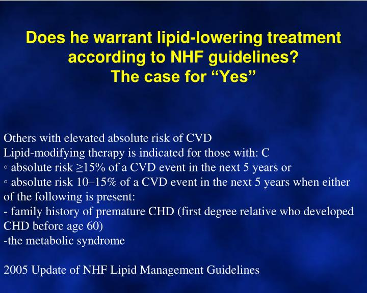 Does he warrant lipid-lowering treatment according to NHF guidelines?