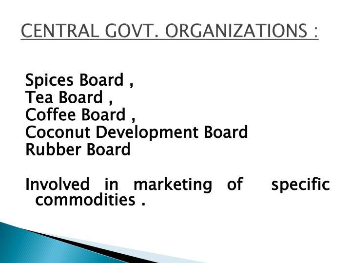 CENTRAL GOVT. ORGANIZATIONS :