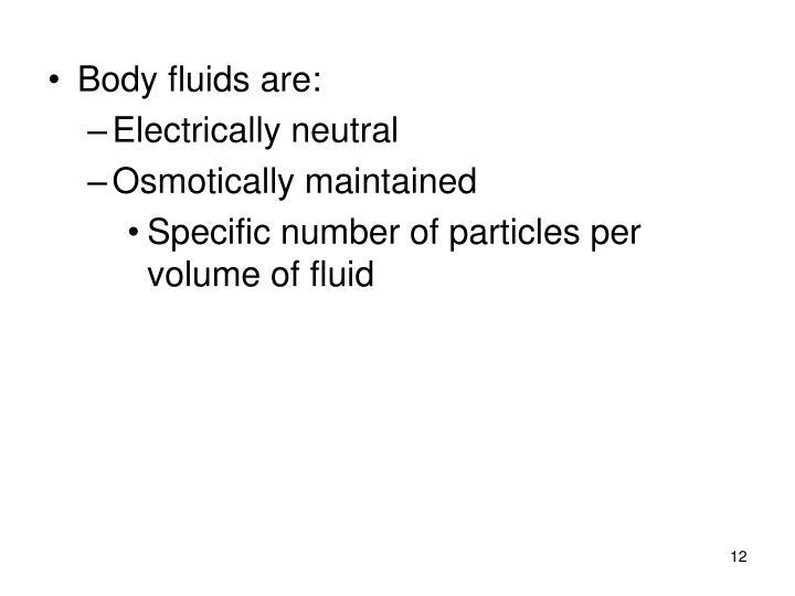 Body fluids are: