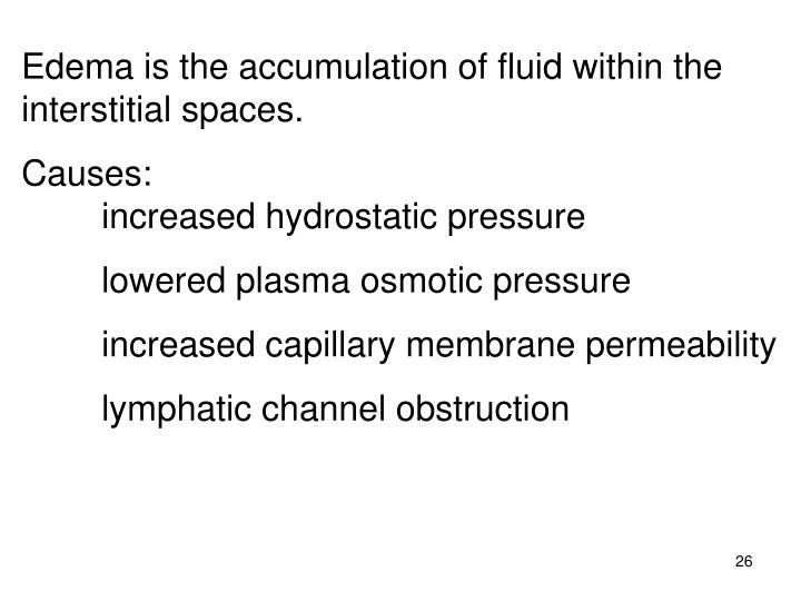 Edema is the accumulation of fluid within the interstitial spaces.