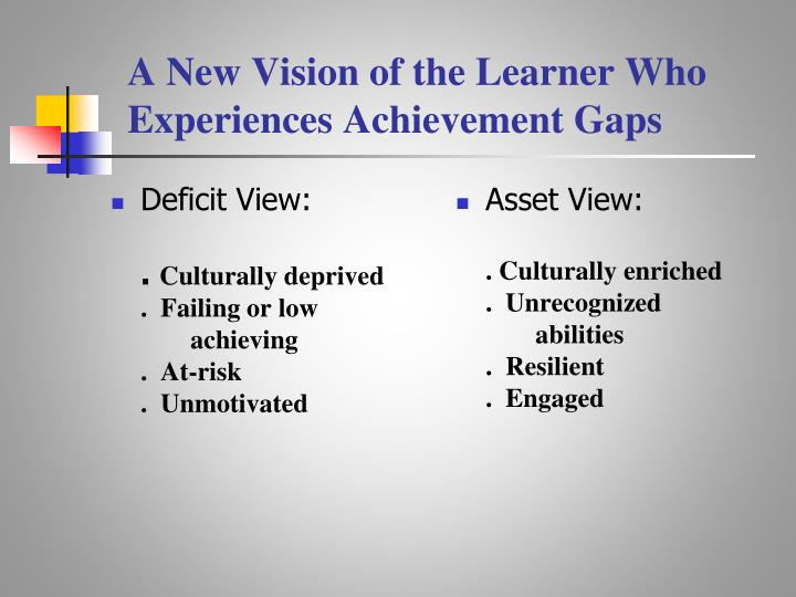 A New Vision of the Learner Who Experiences Achievement Gaps