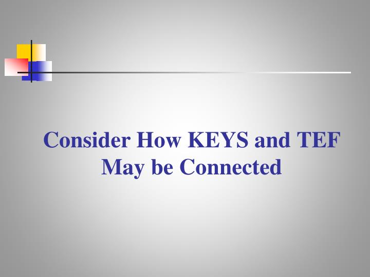 Consider how keys and tef may be connected
