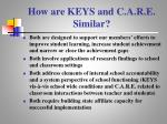 how are keys and c a r e similar