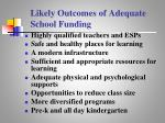 likely outcomes of adequate school funding