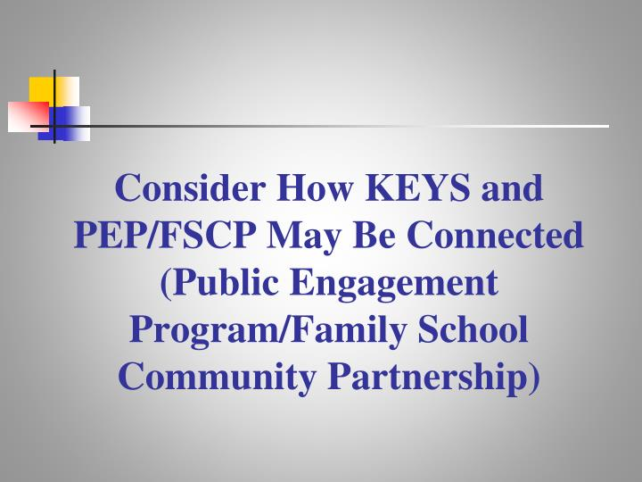 Consider How KEYS and PEP/FSCP May Be Connected