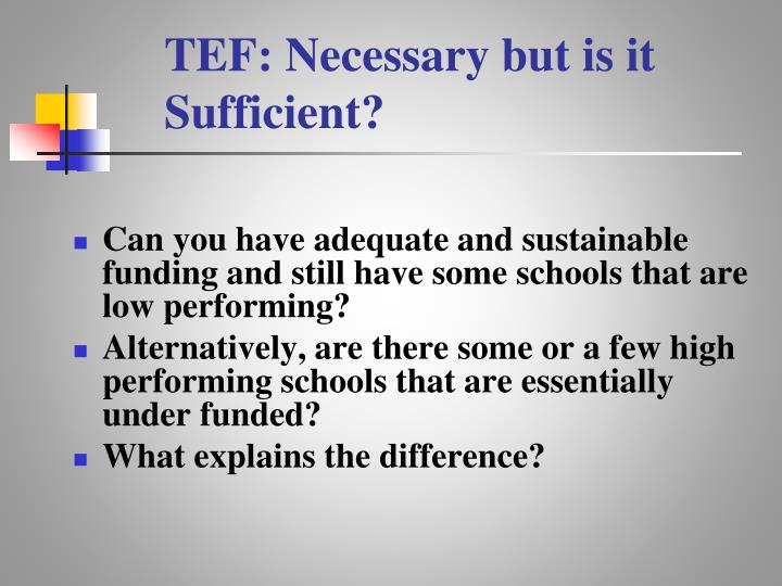 TEF: Necessary but is it Sufficient?