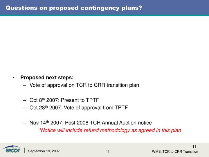 Questions on proposed contingency plans?