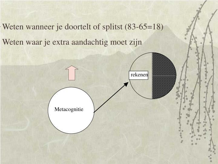 Weten wanneer je doortelt of splitst (83-65=18)
